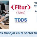 Fitur Talent, nuevo espacio en la Feria Internacional de Turismo