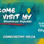 """Población de Canadá da seguimiento a la Serie de TV """"Come Visit My Dominican Republic"""""""